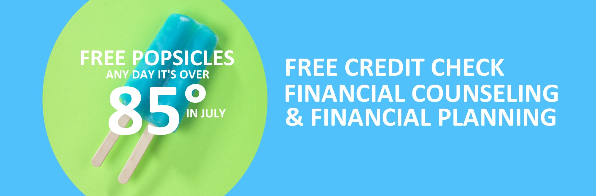 Free Popsicles and Financial planning advice banner image