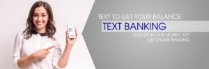 text to get your balances with text banking. enroll in online banking or the mobile app