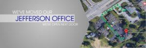 We've moved our jefferson office, we're open next door