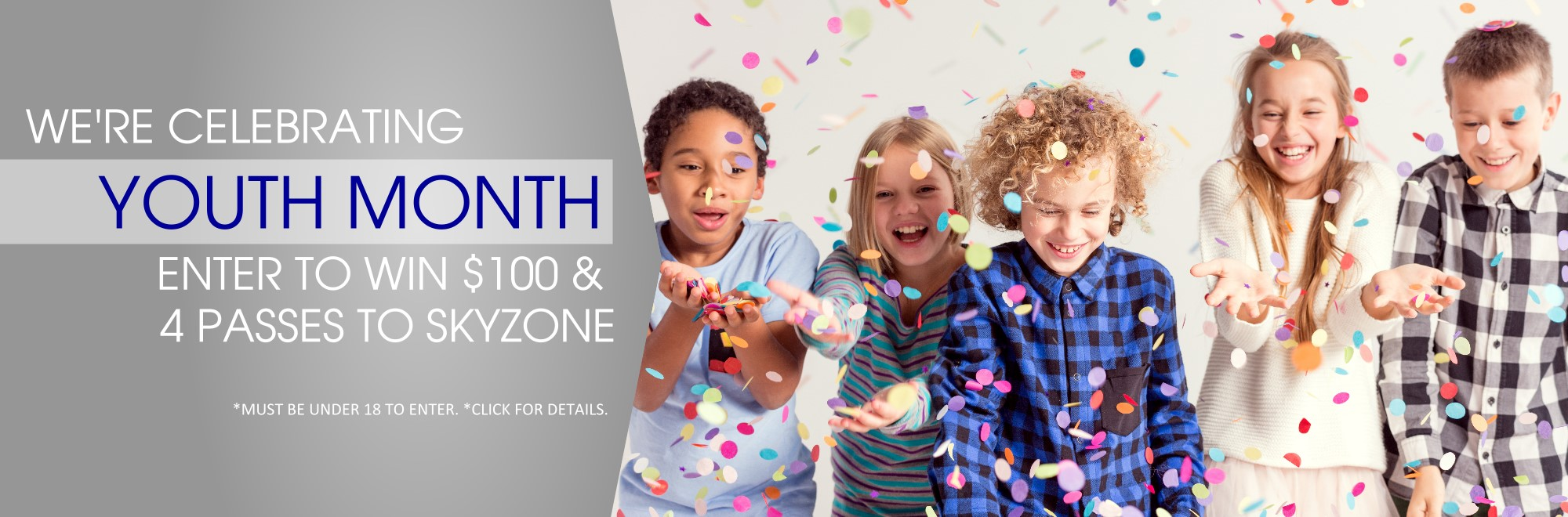 April is Youth Month- kids enter to win $100 & 4 passes to skyzone. click for details