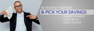 Re-finance your debt and pick your savings!