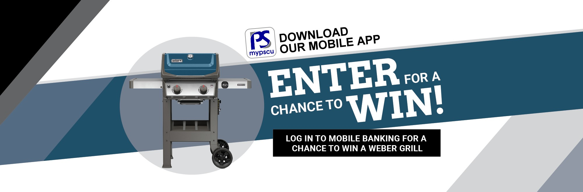 Login to mobile banking for a chance to win a weber grill. see cu for details