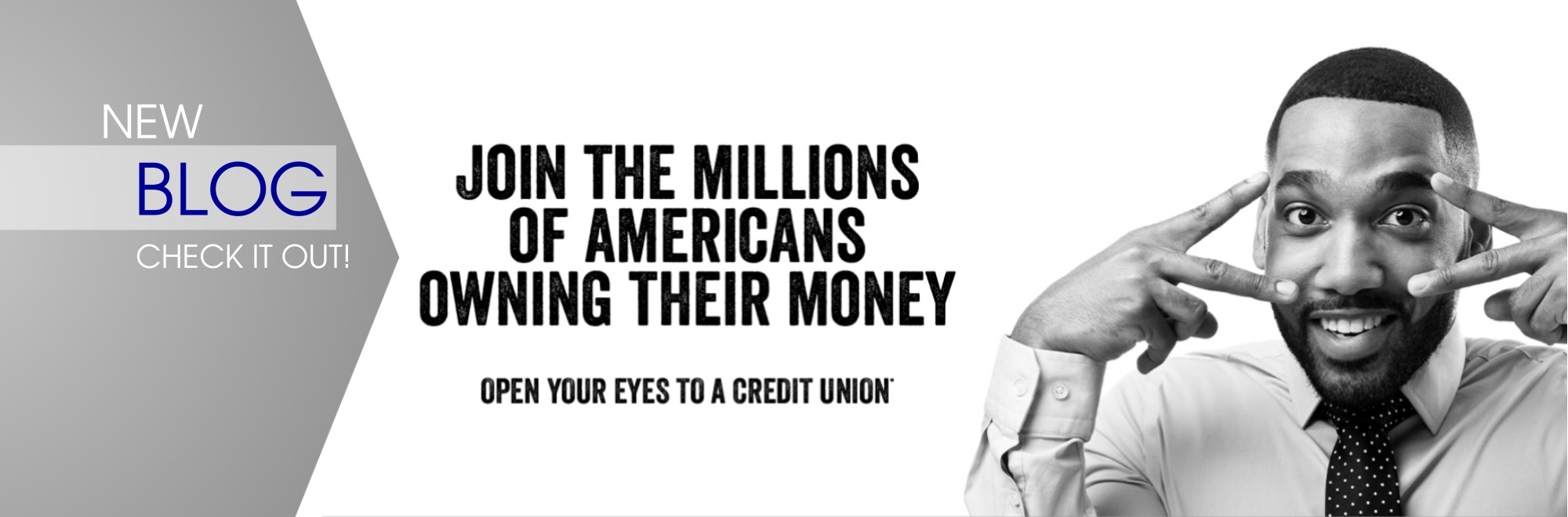 Join the millions of americans owning their money Open your eyes to a credit union