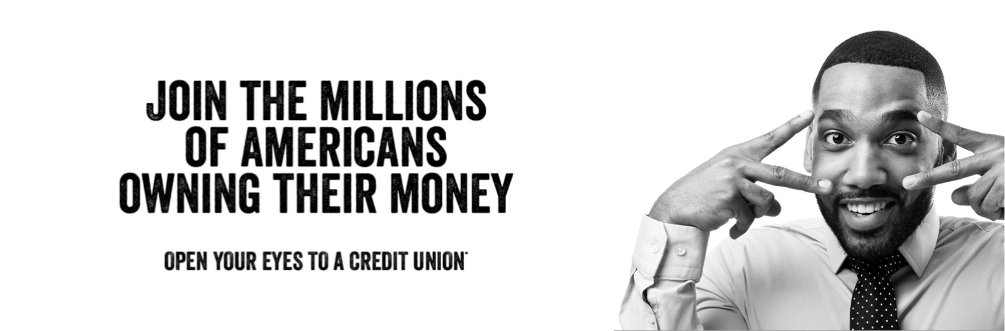 join the millions of americans owning their money. open your eyes to a credit union