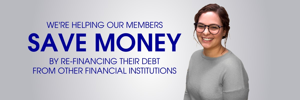 We're helping our members save money by refinancing their debt from other financial institutions with picture of employee