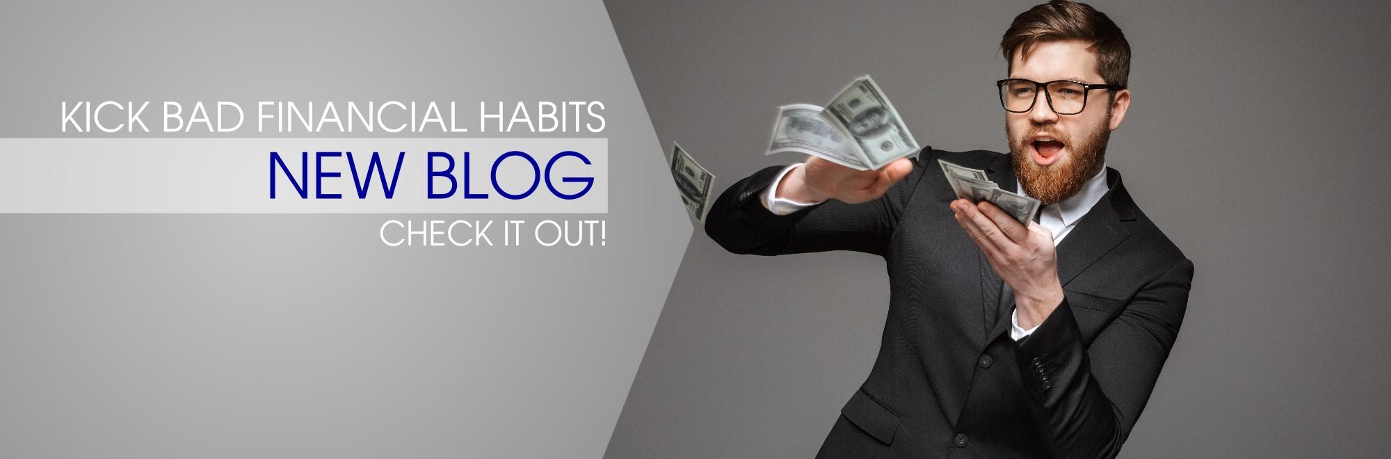 Kick bad financial habits-new blog. check it out.