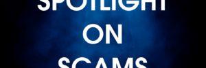 Spotlight on scams