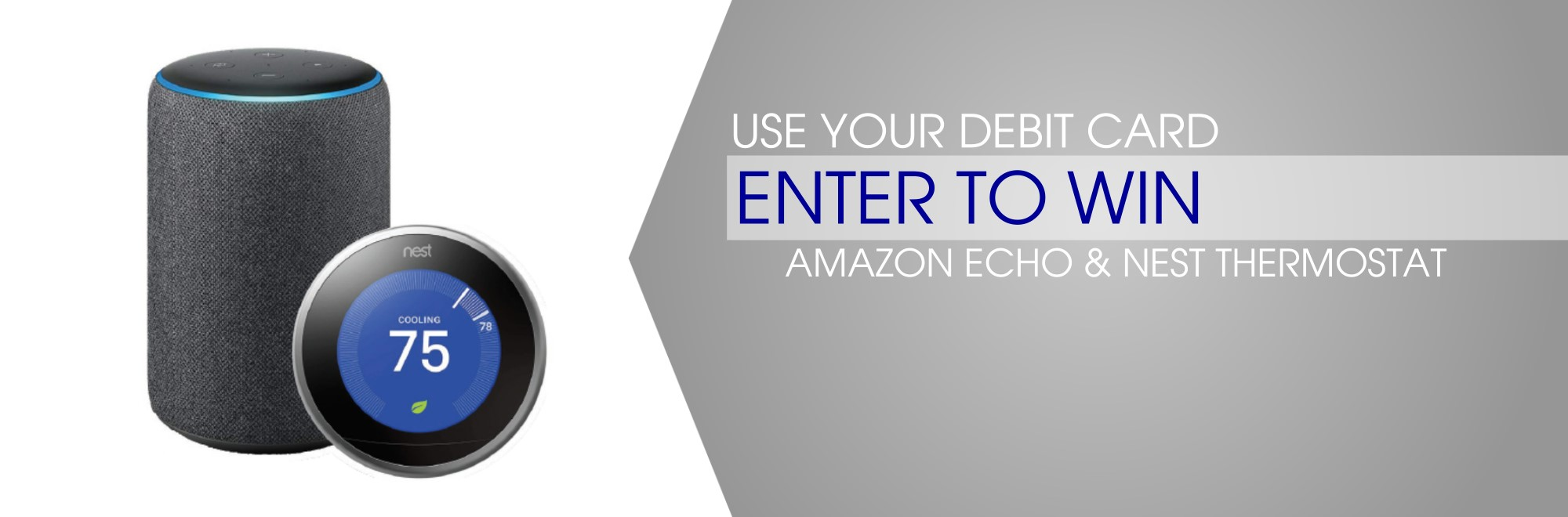photo of amazon echo and nest thermostat with text- use your debit card to enter to win