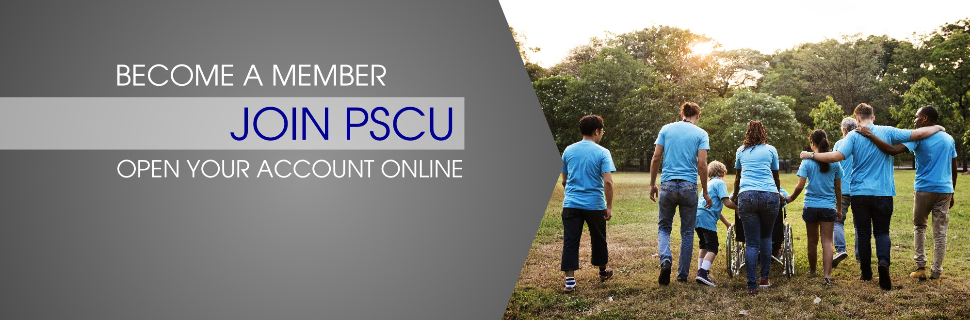 Become a Member.  Join PSCU. Open your account online.