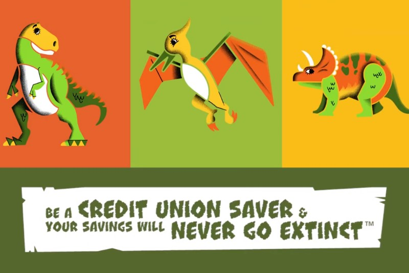 Be a credit union saver and your savings will never go extinct