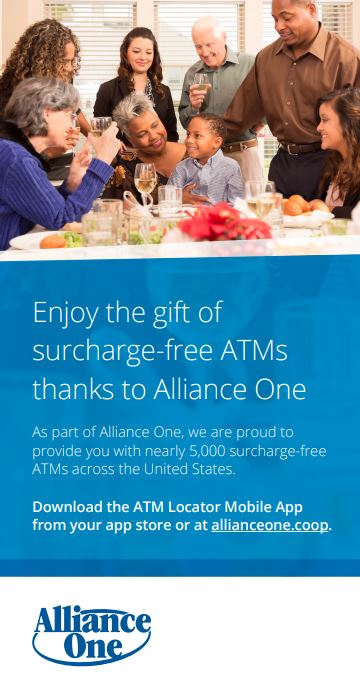 Enjoy the gift of surcharge-free ATMs thanks to Alliance One. As part of Alliance One, we are proud to provide you with nearly 5000 surcharge free atms across the united states. Download the ATM locator Mobile App from your app store or at allianceone.coop