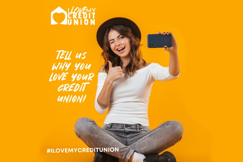 i love my credit union. tell us why you love your credit union!