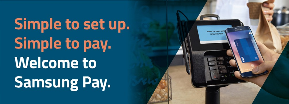 Simple to set up. Simple to pay. Welcome to Samsung Pay.