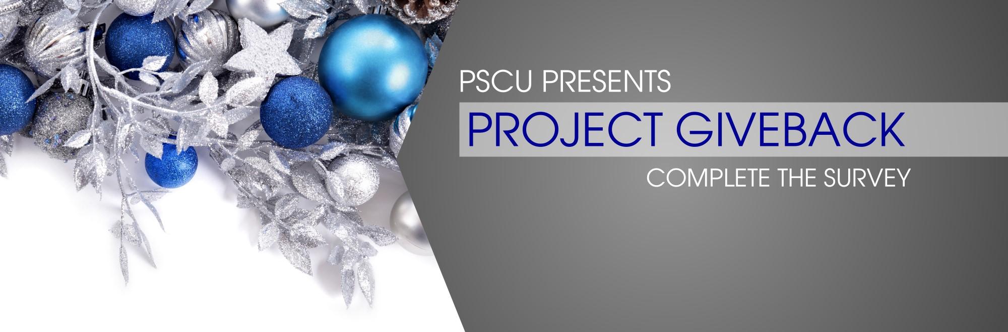 PSCU Presents Project Giveback Complete the survey